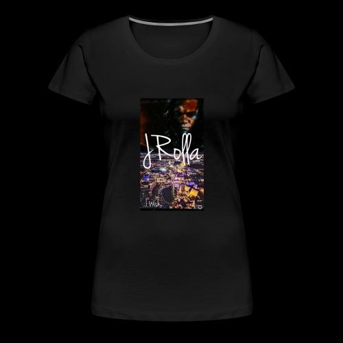 JRolla-Wish - Women's Premium T-Shirt