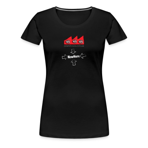 NowHere onBlack - Women's Premium T-Shirt