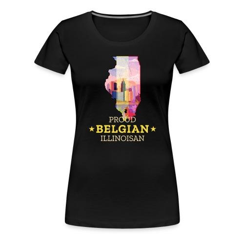 Proud Belgian Illinoisan - Illinois State Pride - Women's Premium T-Shirt