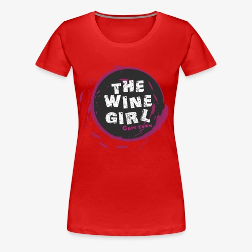 The Wine Girl - Women's Premium T-Shirt