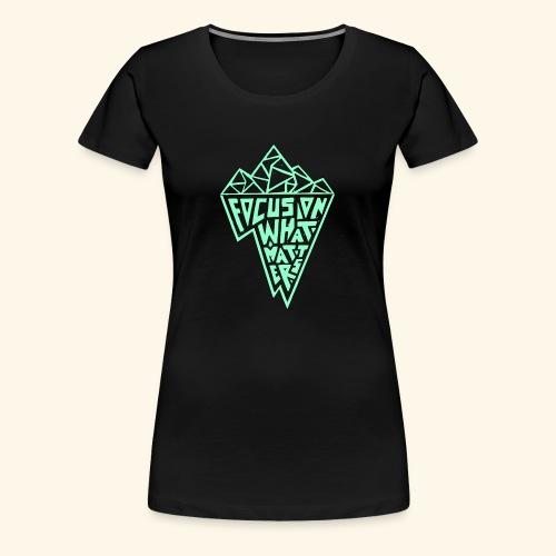 What_Matters - Women's Premium T-Shirt
