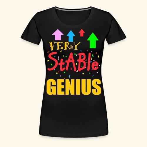 very stable genius - Women's Premium T-Shirt