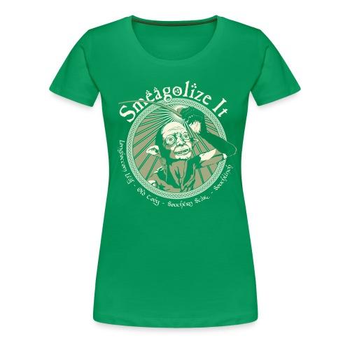 Smeagolize It! - Women's Premium T-Shirt