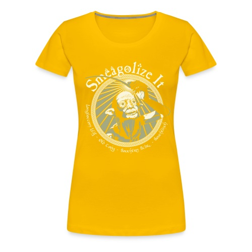 Smeagolize It! - Women's Premium T-Shirt