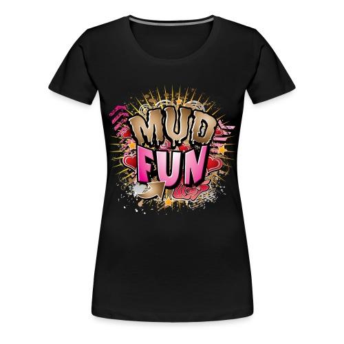 Mud Fun Girls - Women's Premium T-Shirt