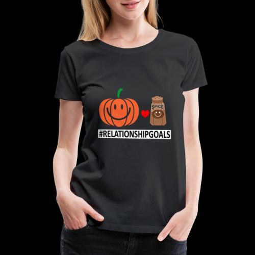 Relationship Goals | Caffeinated Love - Women's Premium T-Shirt
