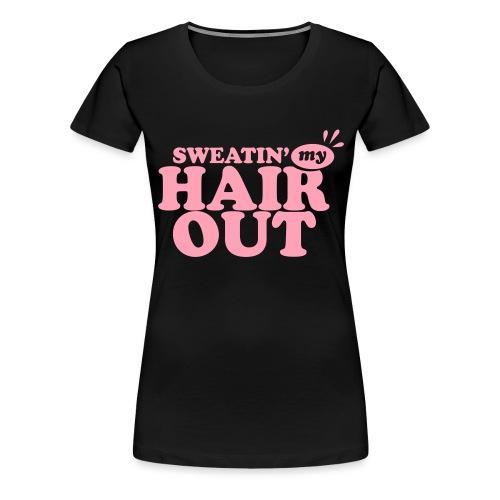 sweatinghairout_2 - Women's Premium T-Shirt