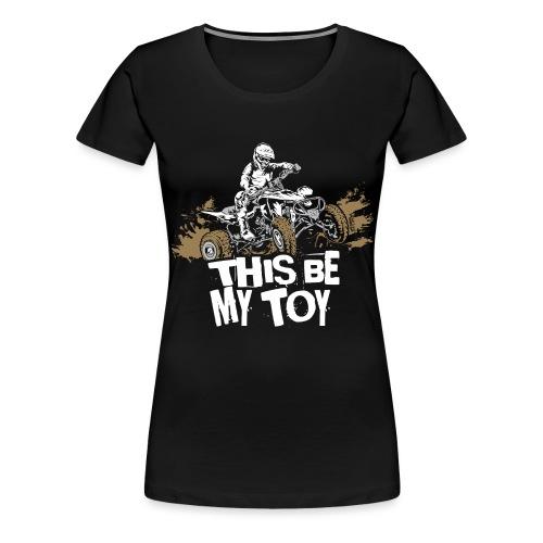 ATV Quad My Toy Racer - Women's Premium T-Shirt