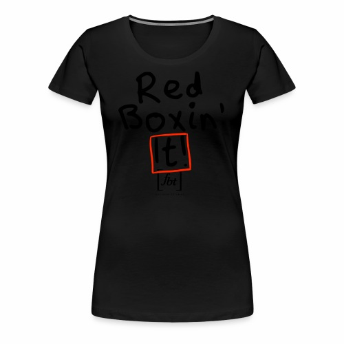 Red Boxin' It! [fbt] - Women's Premium T-Shirt