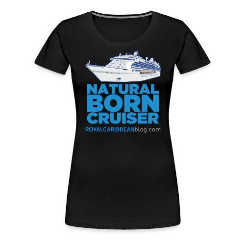 natural-born-cruiser - Women's Premium T-Shirt