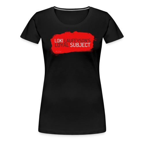 Loyal Subject - Women's Premium T-Shirt