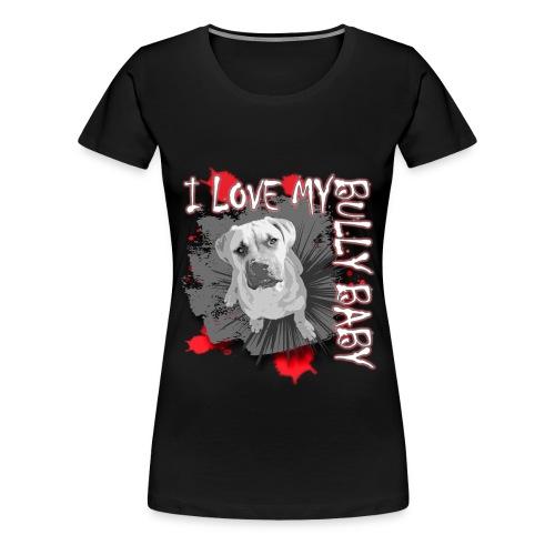 I LOVE MY BULLY BABY red - Women's Premium T-Shirt