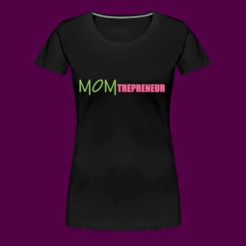 PINKGREENMOMTREPRENEUR - Women's Premium T-Shirt