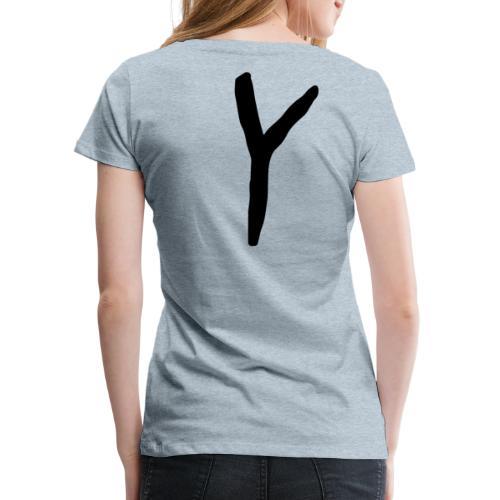 Y as in LOYALTY shirt - Women's Premium T-Shirt