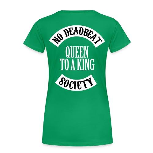 Queen To A King T-shirt - Women's Premium T-Shirt