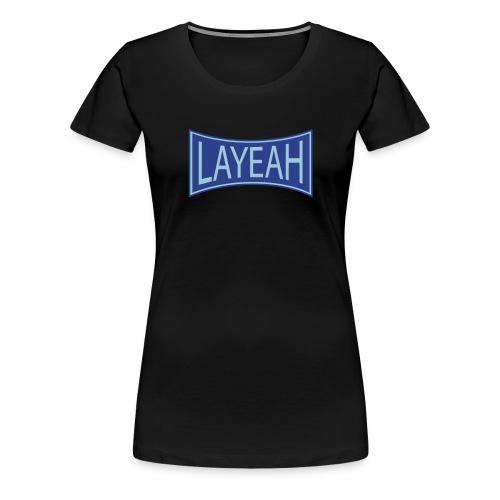White LaYeah Shirts - Women's Premium T-Shirt