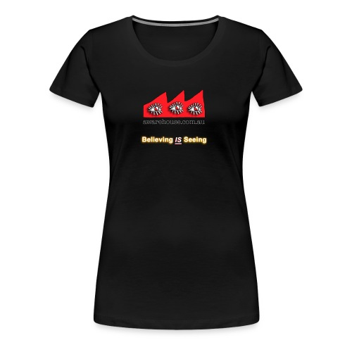 BelievingIsSeeing onBlack - Women's Premium T-Shirt