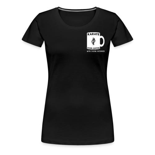 KARATE OVER COFFEE DARK - Women's Premium T-Shirt