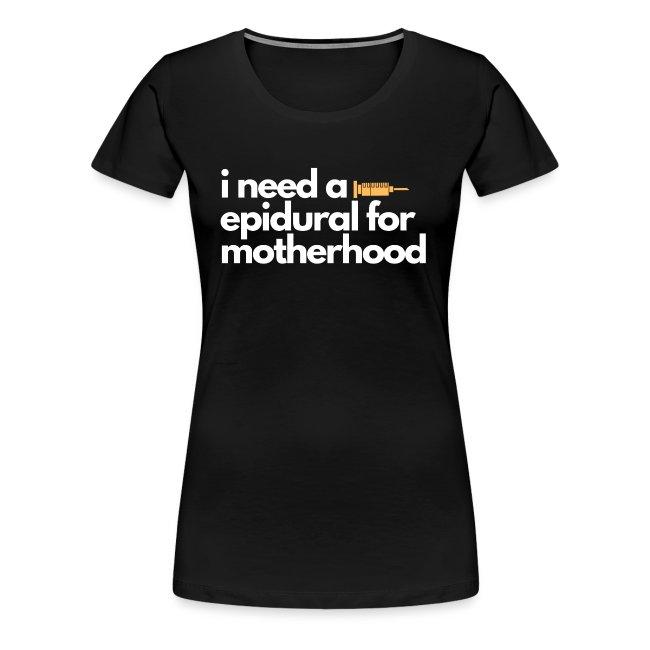 I Need a Epidural For Motherhood