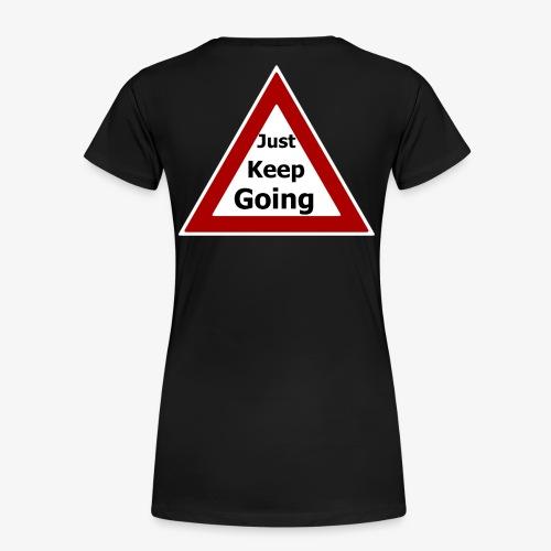 Just keep Going - Women's Premium T-Shirt