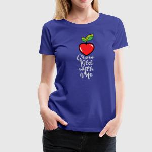 Grow Old with Me - Women's Premium T-Shirt