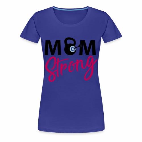 Mom Strong Kettlebell Target - Women's Premium T-Shirt