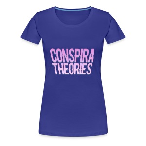 Women's - ConspiraTheories Official T-Shirt - Women's Premium T-Shirt