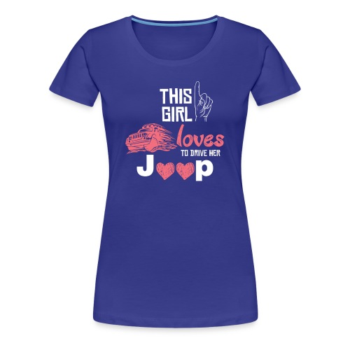 This Girl Loves To Drive Her Joop Tees For Girls - Women's Premium T-Shirt
