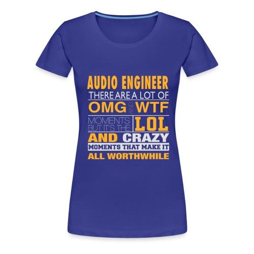 AUDIO ENGINEER - LOL WTF - Women's Premium T-Shirt