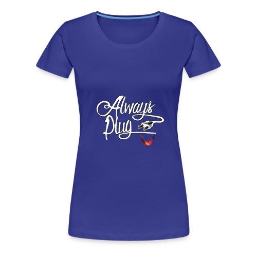 LOGAN - ALWAYS PLUG - Women's Premium T-Shirt