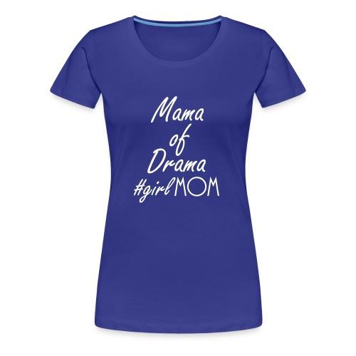 Mama of Drama - Women's Premium T-Shirt
