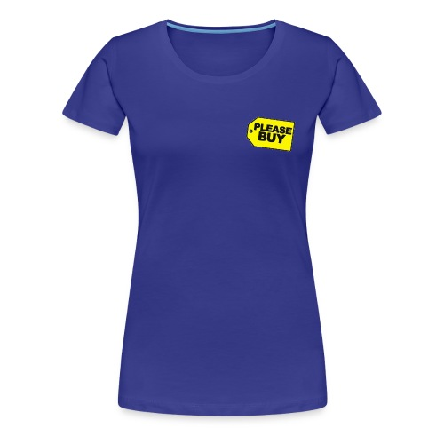 Please Buy - Women's Premium T-Shirt