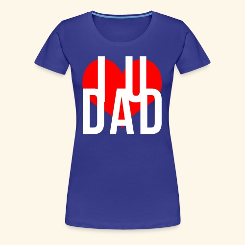 Father's day design - Women's Premium T-Shirt