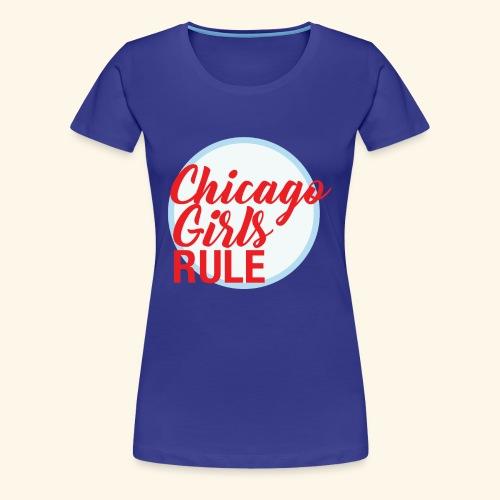 Chicago Girls Rule - Women's Premium T-Shirt
