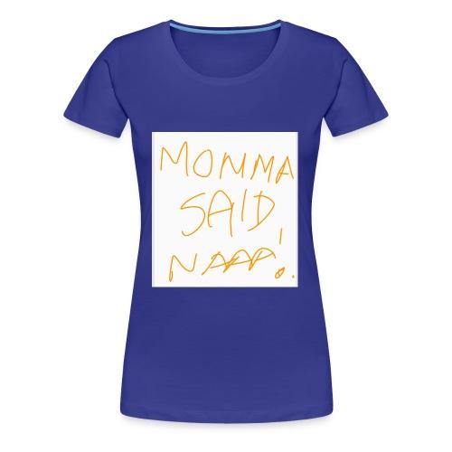 Mom's Advice - Women's Premium T-Shirt