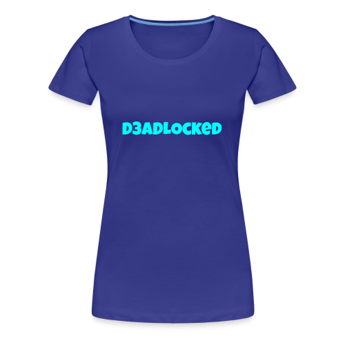 D3ADLocked Blue Text (Cyan Blue) Shirts And Hood - Women's Premium T-Shirt