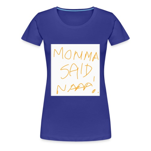 Mom's Advice - Women's Premium T-Shirt