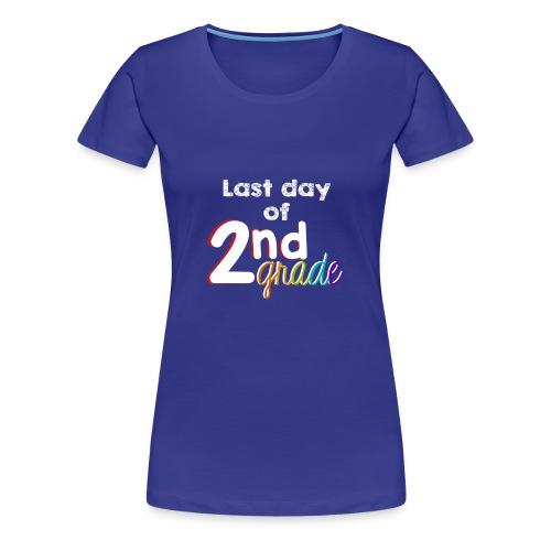 Last Day of 2nd Grade - Women's Premium T-Shirt