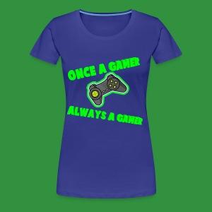 Once A Gamer Always A Gamer - Women's Premium T-Shirt