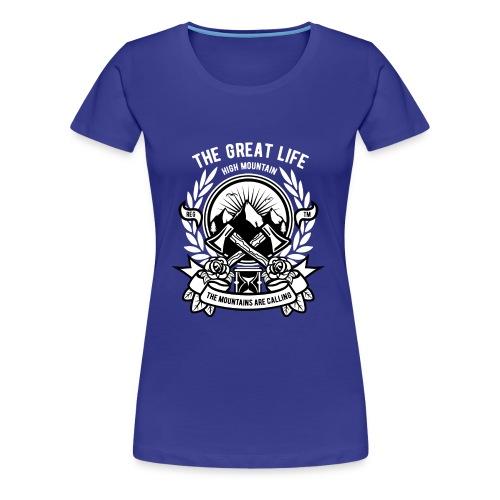 The Great Life - Women's Premium T-Shirt
