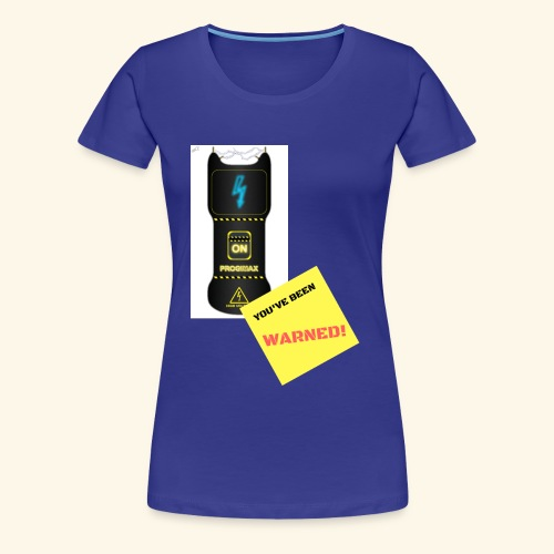 YOU'VE BEEN WARNED taser. - Women's Premium T-Shirt