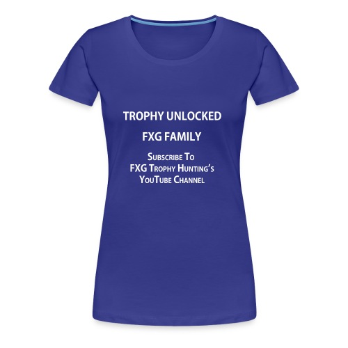 FXG Family Trophy Unlocked - Women's Premium T-Shirt