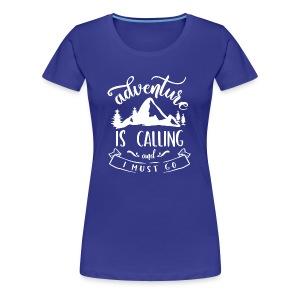 Adventure is Calling Tshirt - Women's Premium T-Shirt