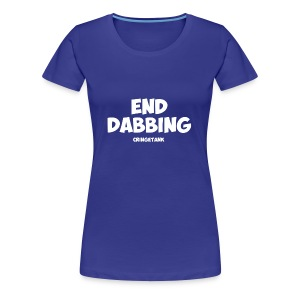 End Dabbing - Women's Premium T-Shirt