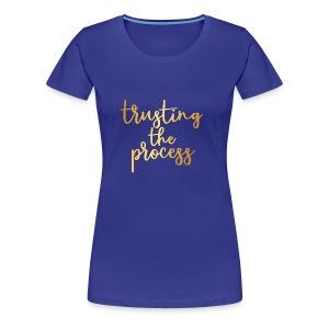 Trusting the process - Women's Premium T-Shirt