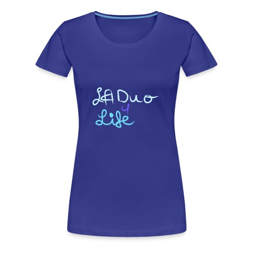 LA Duo 4 Life - Women's Premium T-Shirt