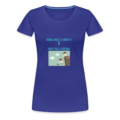 Taking Risks - Women's Premium T-Shirt