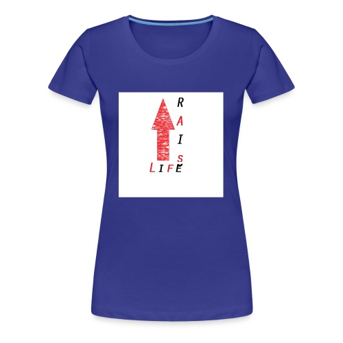 Life Raise 8 - Women's Premium T-Shirt
