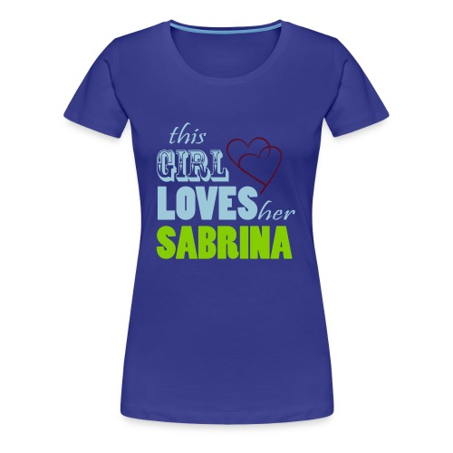 THIS GIRL LOVE HER SABRINA Special - Women's Premium T-Shirt