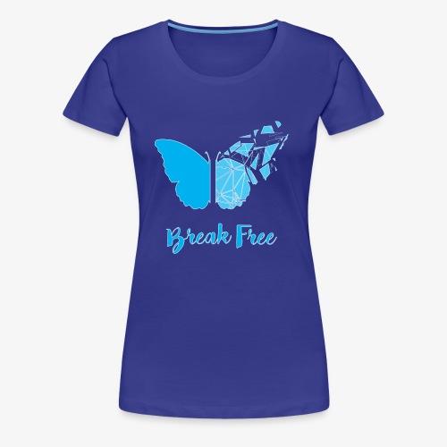 Break free - Women's Premium T-Shirt
